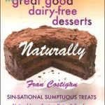 Fran Costigan's More Great Good Dairy Free Desserts Naturally