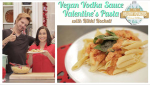 vegan vodka sauce valentine's pasta on The Healthy voyager's Global Kitchen with Rikki Rockett