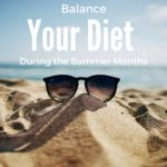 Balance Your Diet During the Summer Months