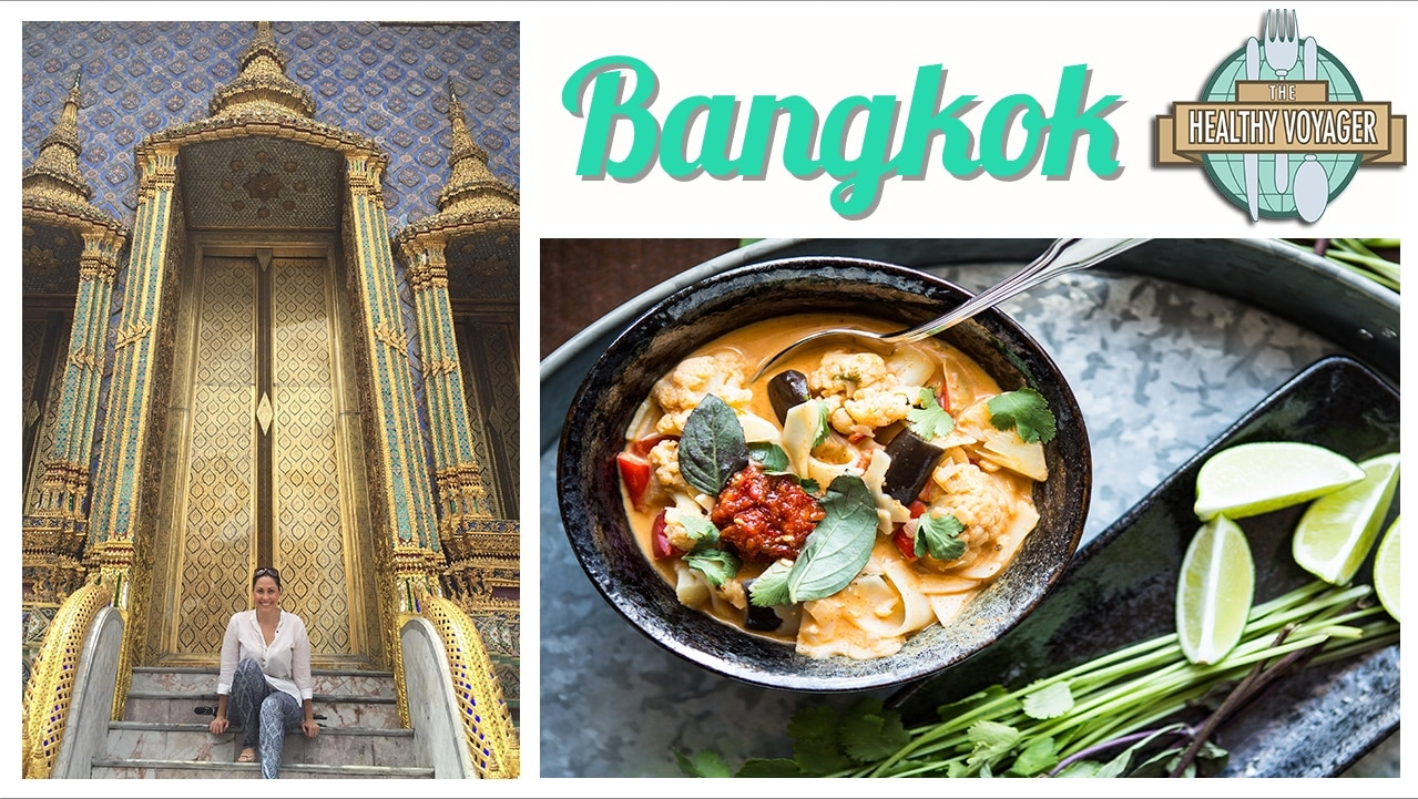 The Healthy Voyager Taste of Thailand: Bangkok
